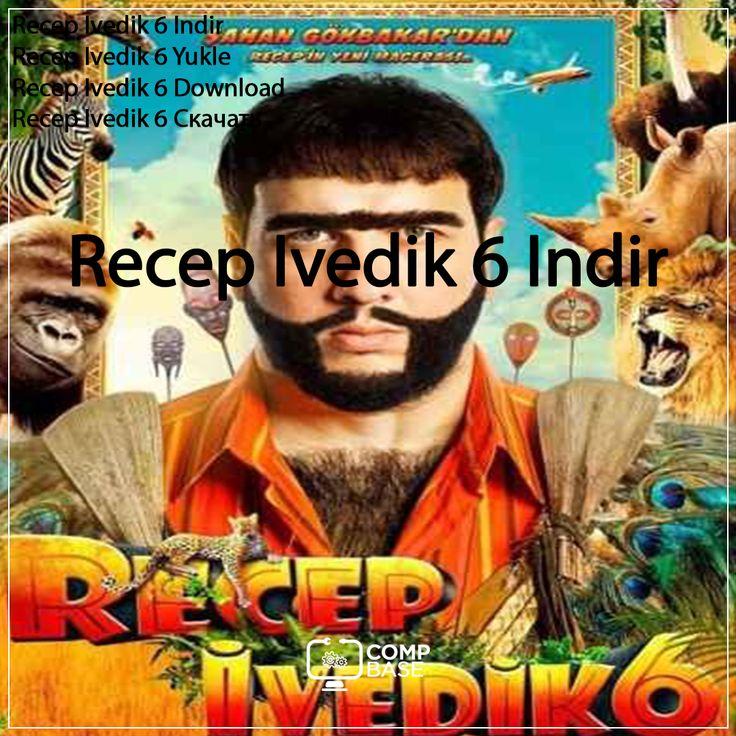 Recep Ivedik 6 Indir Yukle Bedava Download Komedi Filmleri Film Insan