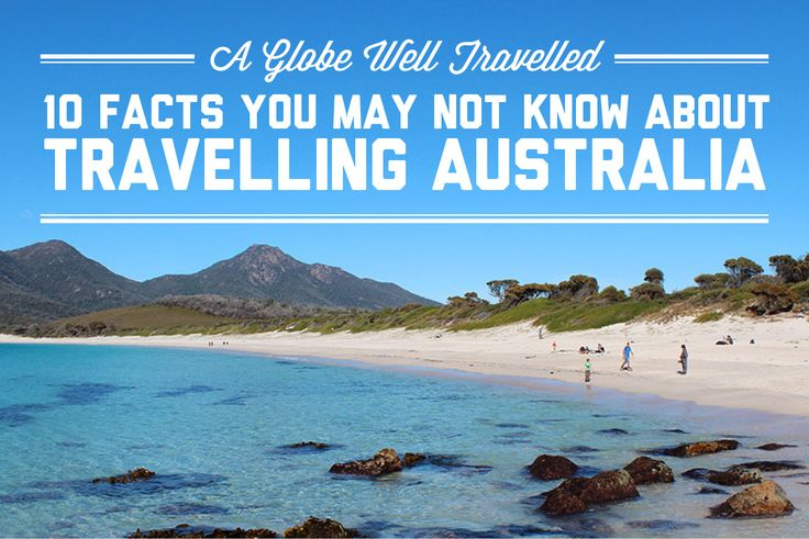 10 facts you may not know about travelling Australia / A Globe Well Travelled