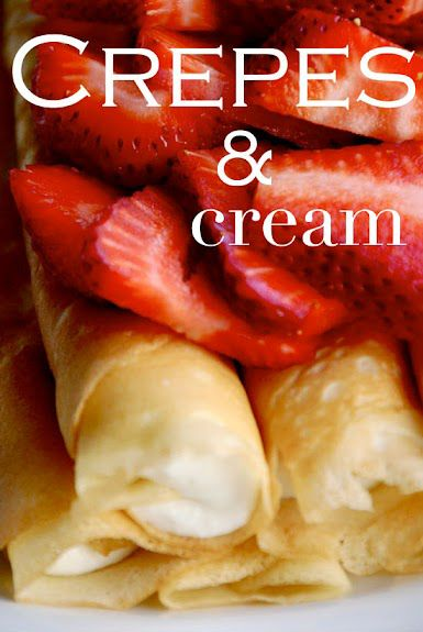 Crepes & Cream \\ I tried these this morning and oh my, were they delish! I suggest making them like pancakes then spread the cream on top, sprinkle diced strawberries and rollup!