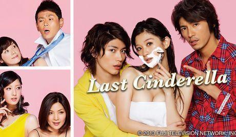 Last Cinderella - 11 episodes (2013) *Naohito Fujiki, *Shinohara Ryoko, *Miura Haruma & *Nanao