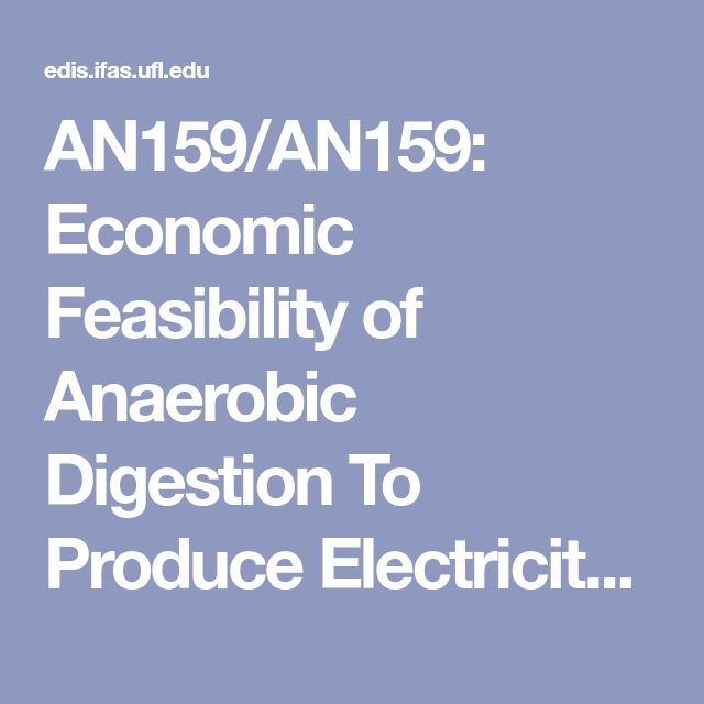 AN159/AN159: Economic Feasibility of Anaerobic Digestion To Produce Electricity on Florida Dairy Farms