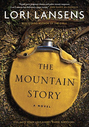 The Mountain Story, Lori Lansens - This is an amazing book and I loved every heart stopping sentence! The ending was a shocker and I encourage everyone to read it!