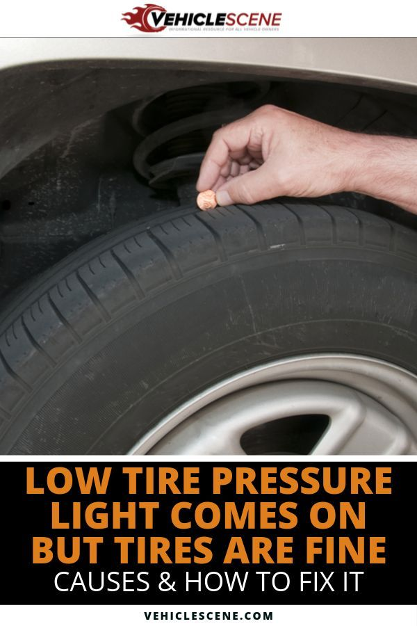 Are You Seeing The Low Tire Pressure Light Appear On Your Vehicle S Dashboard While Your Tires Are Fine Read This Guide To Fi Car Care Tips Vehicle Care Tire