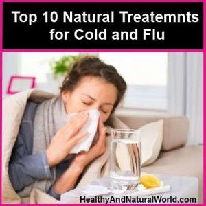 Top 10 natural treatments for cold and flu