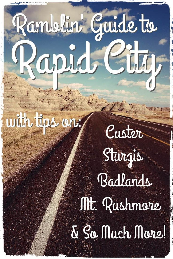 Wander like a pro! Ramblin' Guide to Rapid City, SD – From the Badlands to Rushmore! #VisitRapidCity #