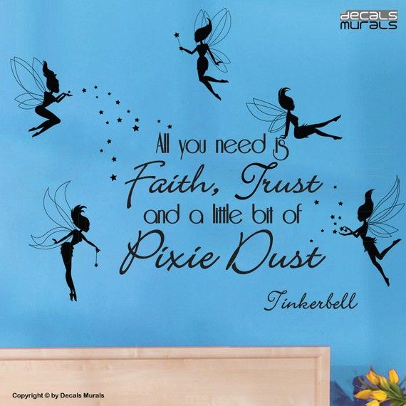 Wall decals -All you need is Faith Trust and a little bit of Pixie Dust-Tinkerbell FAIRIES decor by Decals Murals on Etsy, $37.95