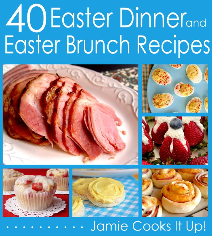 40 Easter Brunch and Easter Dinner Recipes from Jamie Cooks It Up!