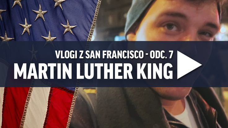 Martin Luther King Jr. Day - święto federalne (SF VLOGS 7)