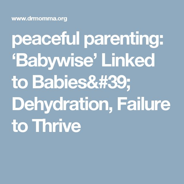 peaceful parenting: 'Babywise' Linked to Babies' Dehydration, Failure to Thrive