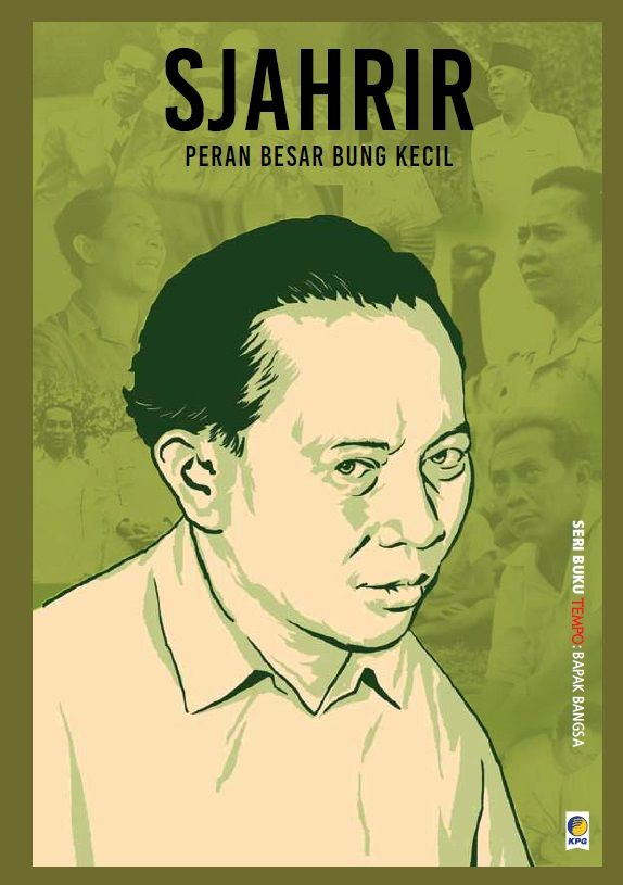 Seri Buku TEMPO: Sjahrir. Reprinted and published on 6 July 2015.