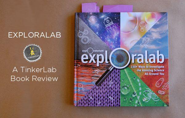 Exploralab by the Exploratorium Book Review