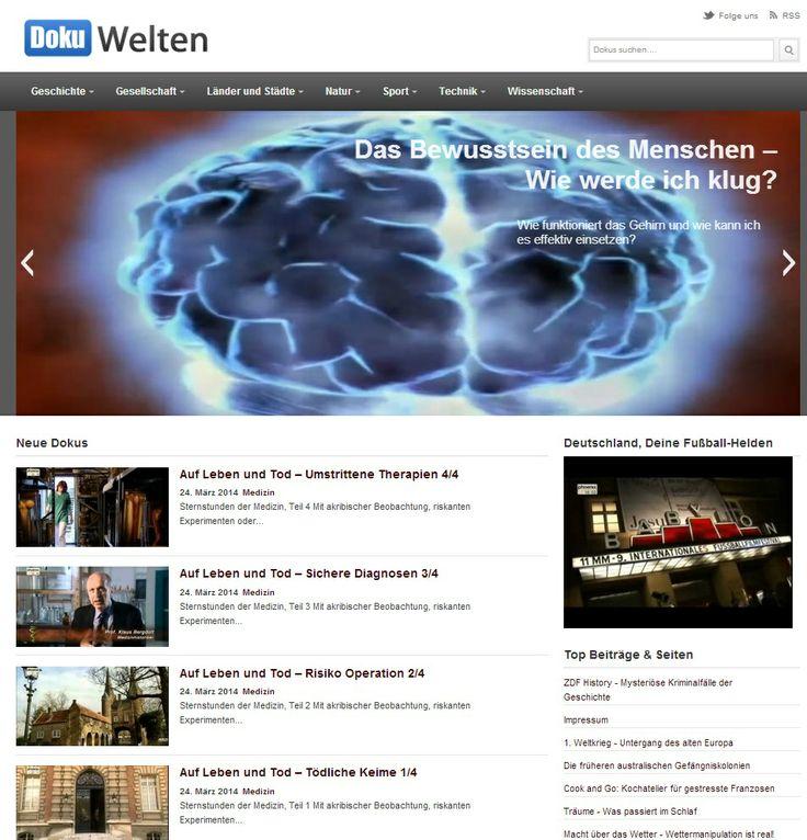 Dokuwelten ist eine Sammlung frei verfügbarerer Online Dokumentationen im Internet. Die meisten Dokus stammen von Inhalten auf Youtube die zum embedden freigegeben wurden. Dokuwelten bietet den Nutzern eine kostenlose Plattform um Dokus anzuschauen, zu kommentieren und somit einen Wissensaustausch zu ermöglichen.  www.dokuwelten.de