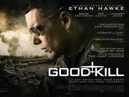 GOOD KILL (15). Thriller.  Dir. Andrew Niccol, US, 2014, 102 mins.  Cast: January Jones, Zoë Kravitz, Ethan Hawke. Release date: 10/04/15.