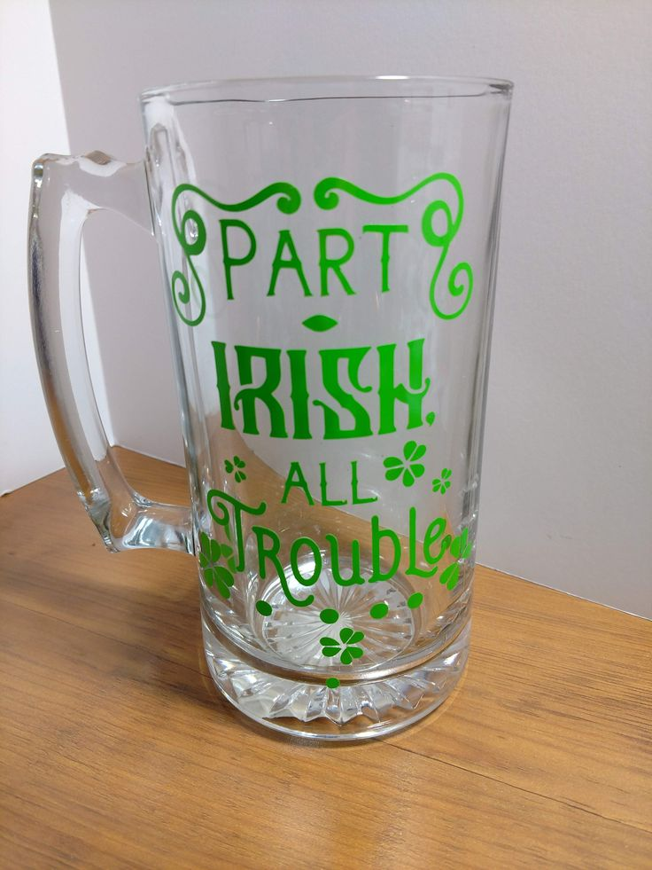Part Irish - All Trouble Beer Mug | Beer mug, Beer, Mugs  Irish Beer Mug