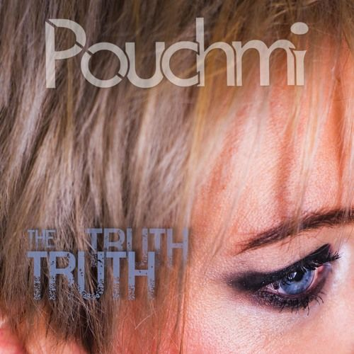 Pouchmi (c) France 2018  The Truth  Thx for your Listening