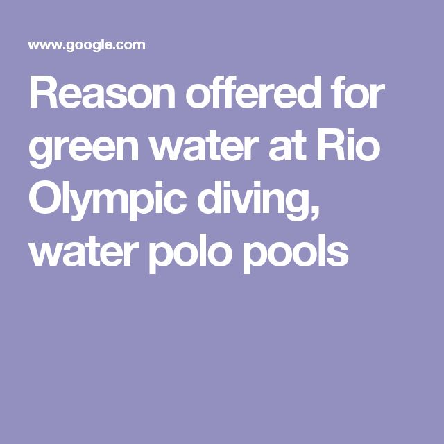 Reason offered for green water at Rio Olympic diving, water polo pools