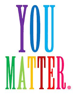 "every kid needs to hear ""you matter"""