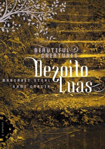 Baixar Livro Dezoito Luas - Beautiful Creatures Vol 3 - Kami Garcia em PDF, ePub e Mobi