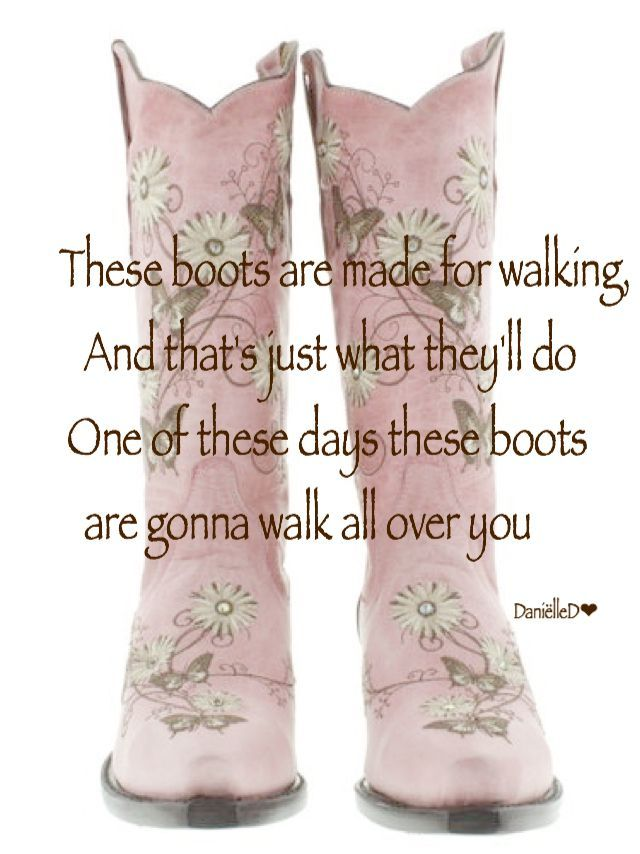 These Boots are Made for Walking/ Nancy Sinatra
