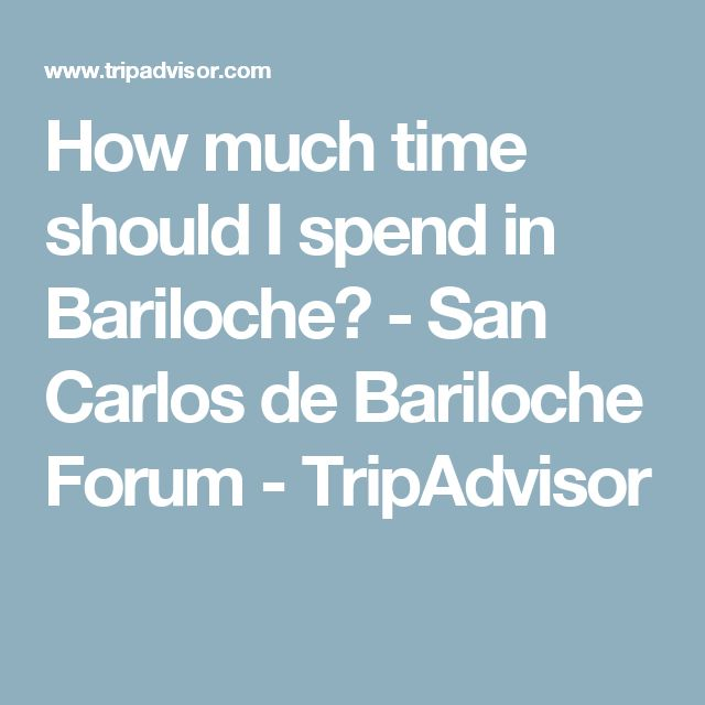 How much time should I spend in Bariloche? - San Carlos de Bariloche Forum - TripAdvisor