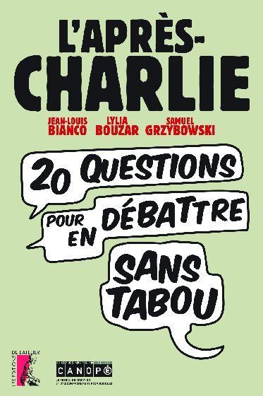 """""""L'Après-Charlie"""". Vingt questions pour en débattre sans tabou"""""""