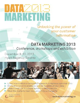 Data Marketing 2013 - Conference, workshops and exhibition in Toronto December 9th 10th 2013