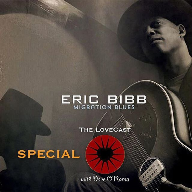 The LoveCast Special w/ Eric Bibb |SATSUN WED 3-6PM | Guest on the show is Swedish based American musician composer and teacher Eric Bibb. A long time traveler Dave O Rama catched up with Eric Bibb as he passed through Vancouver Island in September 2017 for his annual residency at The Haven on Gabriola Island British Columbia where he teaches songwriting through his Spirit In The Song Workshop. We now bring you this special as part of our publications about Eric Bibb.  Songs featured by Eric…
