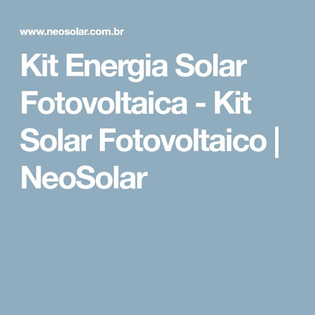 Kit Energia Solar Fotovoltaica - Kit Solar Fotovoltaico | NeoSolar