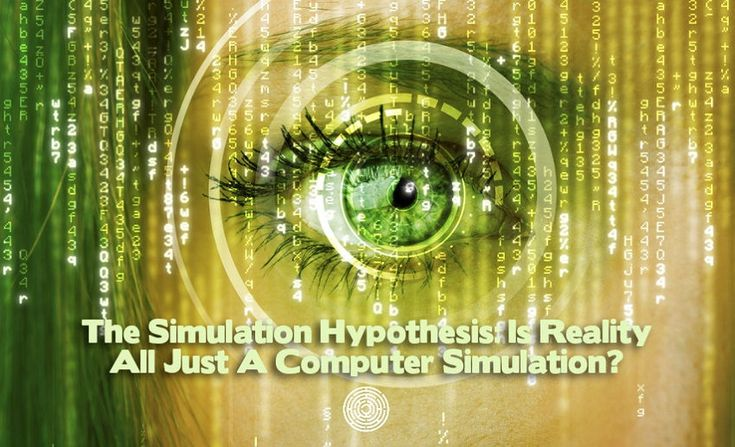 The Simulation Hypothesis: Is Reality All Just A Computer Simulation? - via @psyminds17