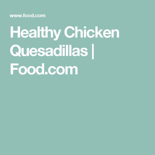 Healthy Chicken Quesadillas | Food.com