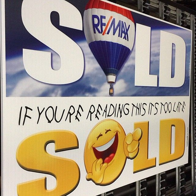 "Remax Sold Billboard Inspired Riders for your For Sale Sign! & Drake ""If youre reading this is too late"" Sold Laughing Emoji Sign ! www.sweetprint.ca"