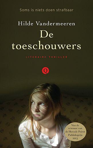 Tip van Greet (wat is ie goed!) en van Anne- Jan, 4*:: De toeschouwers | Hilde Vandermeeren | Thrillers | WPG