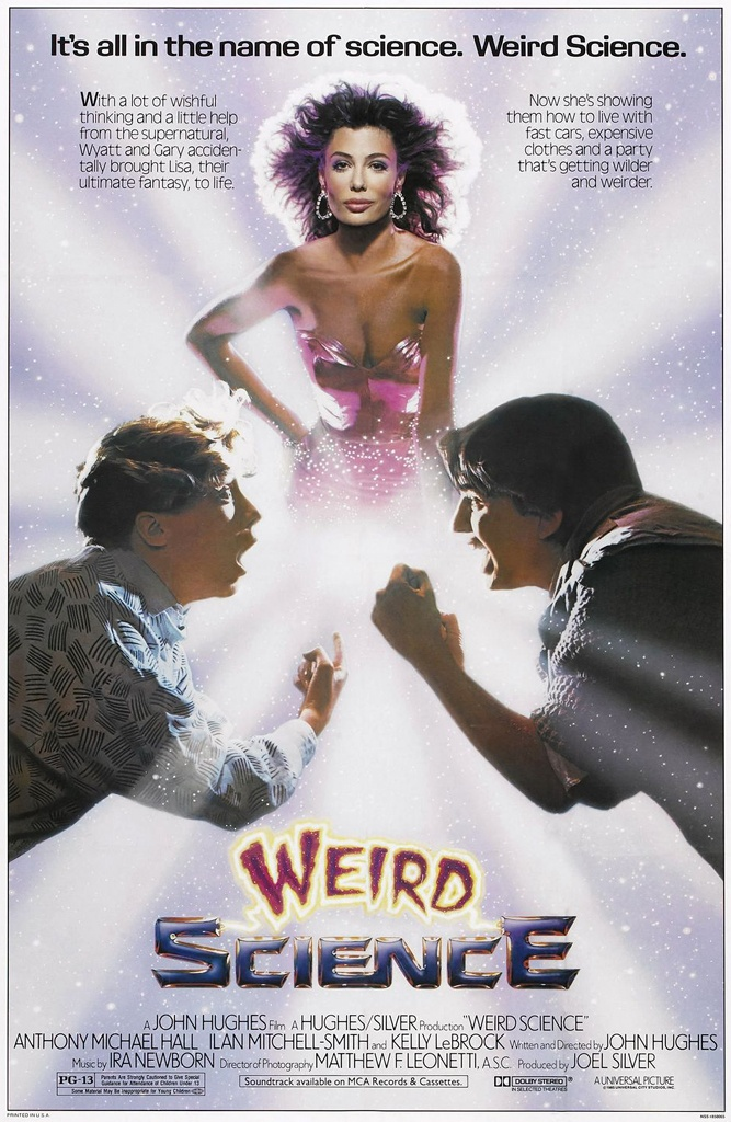 Weird Science (1985) Written & directed by John Hughes, starring Anthony Michael Hall, Ilan Mitchell-Smith & Kelly LeBrock