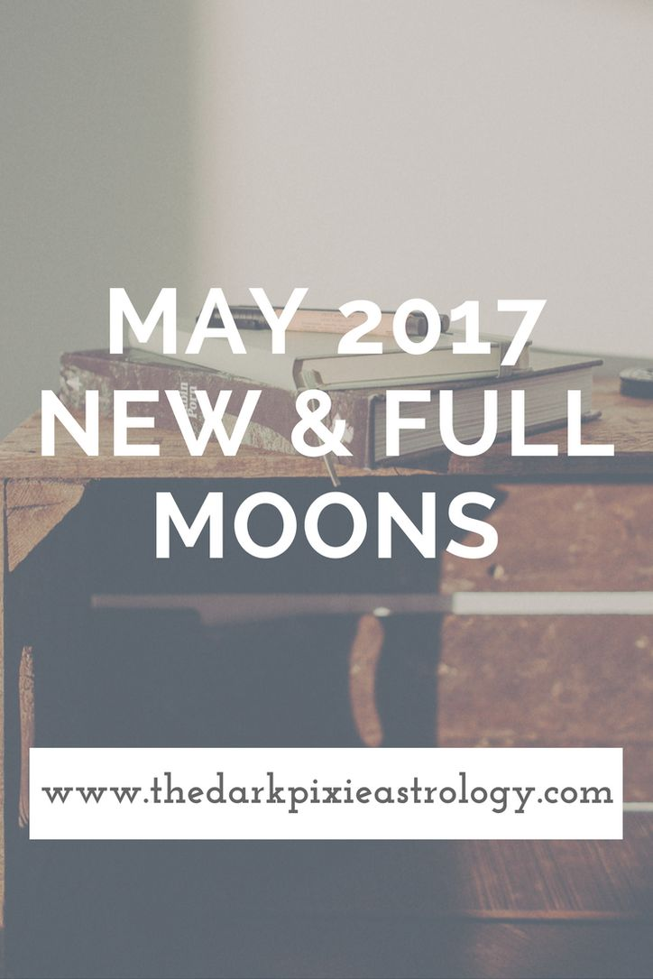 May 2017 New & Full Moons: Full Moon in Scorpio & New Moon in Gemini - The Dark Pixie Astrology: http://www.thedarkpixieastrology.com/blog/may-2017-new-full-moons-full-moon-in-scorpio-new-moon-in-gemini