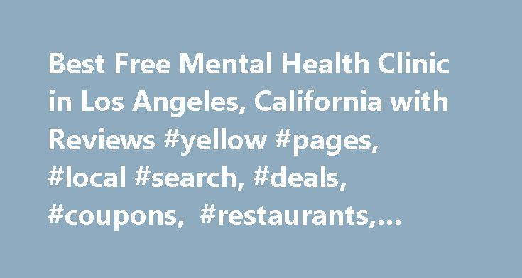 Best Free Mental Health Clinic in Los Angeles, California with Reviews #yellow #pages, #local #search, #deals, #coupons, #restaurants, #reviews,… http://swaziland.nef2.com/best-free-mental-health-clinic-in-los-angeles-california-with-reviews-yellow-pages-local-search-deals-coupons-restaurants-reviews/  # About Search Results YP – The Real Yellow Pages SM – helps you find the right local businesses to meet your specific needs. Search results are sorted by a combination of factors to give you…