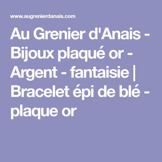 Au Grenier d'Anais - Bijoux plaqué or - Argent - fantaisie | Bracelet épi de blé - plaque or