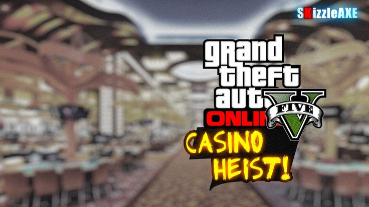 grand theft auto 5 casino heist