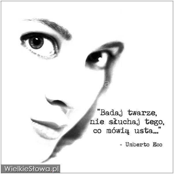 Badaj twarze, nie słuchaj tego... #Eco-Umberto,  #Rozmowa