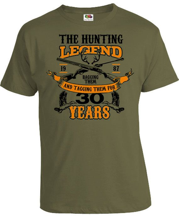Hunting Gift Ideas For Men 30th Birthday Shirt Hunter T Shirt Personalized TShirt Bday The Hunting Legend For 30 Year Old Mens Tee DAT-1110