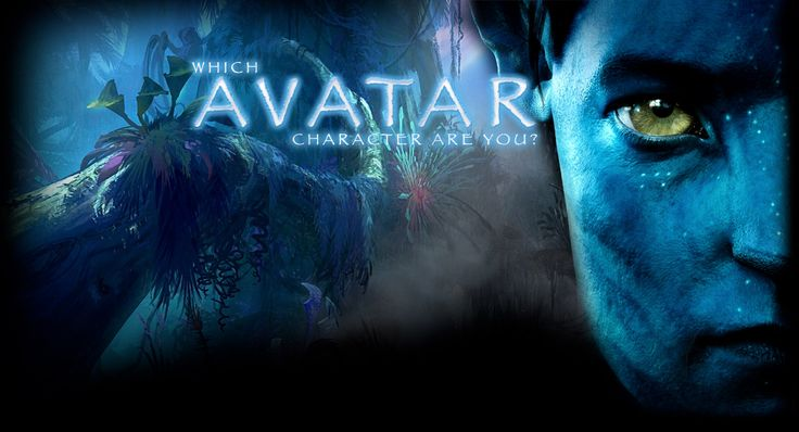 Avatar Quiz: Which Avatar Character Are You? James Cameron's Avatar is a blockbuster movie with amazing effects and characters. Which Avatar Character are you? Take the Avatar Quiz and find out!