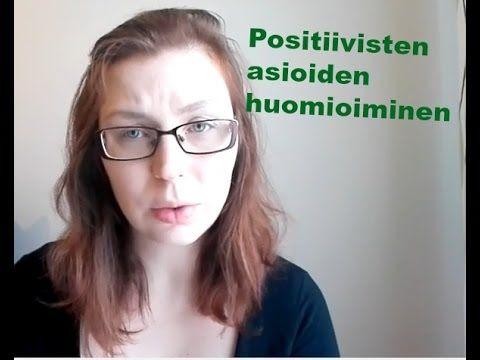 Positiivinen Psykologia: Positiivisten asioiden huomioiminen | #Avoinkasvu