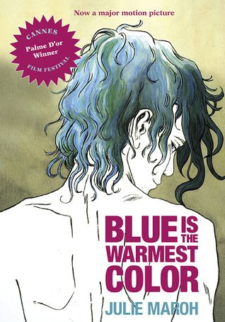 Blue Is the Warmest Color by Julie Maroh #LGBTcomic #graphicnovel #sequentialart