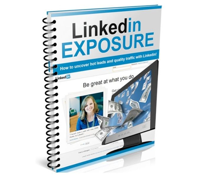 Linkedin Exposure - How To Uncover Hot Leads and Quality Traffic with Linkedin