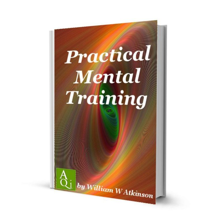 Practical Mental Training by William W Atkinson, eBook