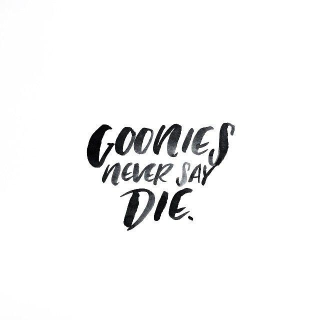Goonies never say die handlettering #gooniesneversaydie by Script Merchant