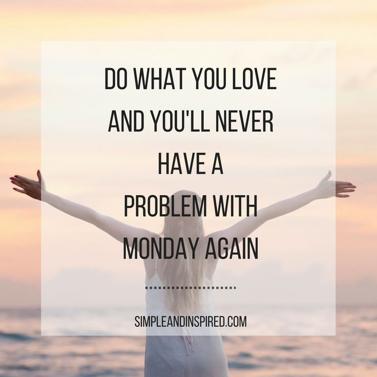 Doing What You Love Quotes: 17 Best Ideas About Monday Again On Pinterest