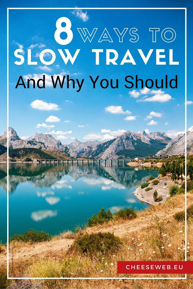 There's slow food and slow fashion, so why not slow travel, too?