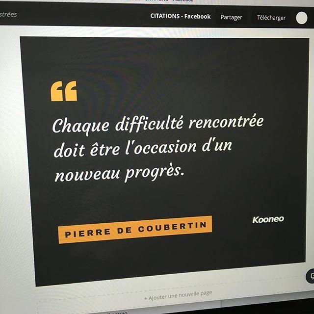 """""""Chaque difficulté rencontrée doit être l'occasion d'un nouveau progrès."""" PIERRE DE COUBERTIN https://www.instagram.com/p/BHMmlf9hKrVHIP3uyThWoT5A5xAkBbwr3awZlk0/"""