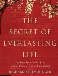 The Secret of Everlasting Life: The First Translation of the Ancient Chinese Text of Immortality free download by Richard Bertschinger ISBN: 9781848190481 with BooksBob. Fast and free eBooks download.  The post The Secret of Everlasting Life: The First Translation of the Ancient Chinese Text of Immortality Free Download appeared first on Booksbob.com.