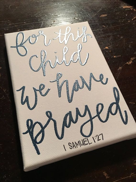 Pricedesignco.etsy.com $12 for this child we have prayed canvas embossed 1 Samuel 1:27 or custom 5x7 inches for baby room baby boy room baby shower son nursery decor wall decor